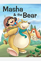 MASHA AND THE BEAR Kindle Edition