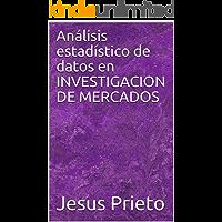 Análisis estadístico de datos en INVESTIGACION DE MERCADOS