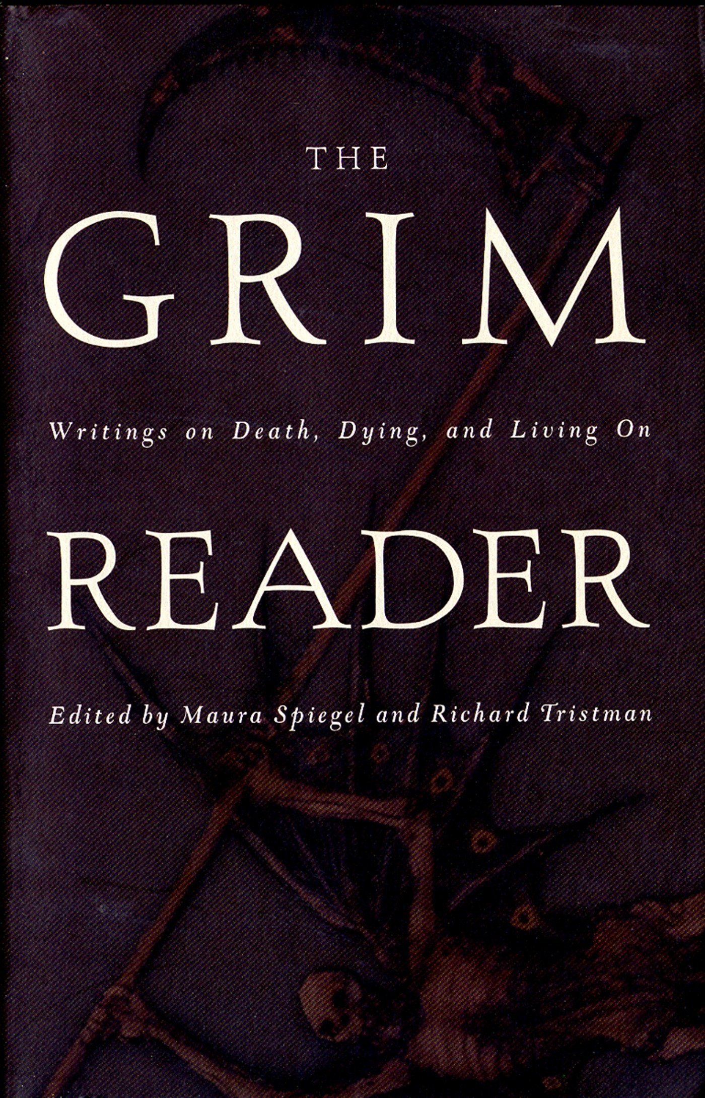 Read Online The Grim Reader: Writings on Death, Dying, and Living on pdf epub