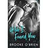 Until I Found You: A Second Chance Romantic Suspense (Heart's Compass Book 3)