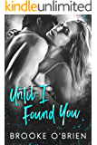 Until I Found You: A Second Chance Standalone Romance (Heart's Compass Book 3)