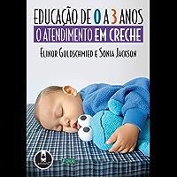 Educação de 0 a 3 Anos: O Atendimento em Creche