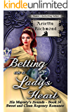 Betting on a Lady's Heart: Sweet and Clean Regency Romance (His Majesty's Hounds Book 14)