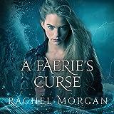A Faerie's Curse: Creepy Hollow Series, Book 6