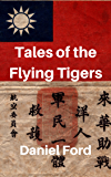 Tales of the Flying Tigers: Five Books about the American Volunteer Group, Mercenary Heroes of Burma and China