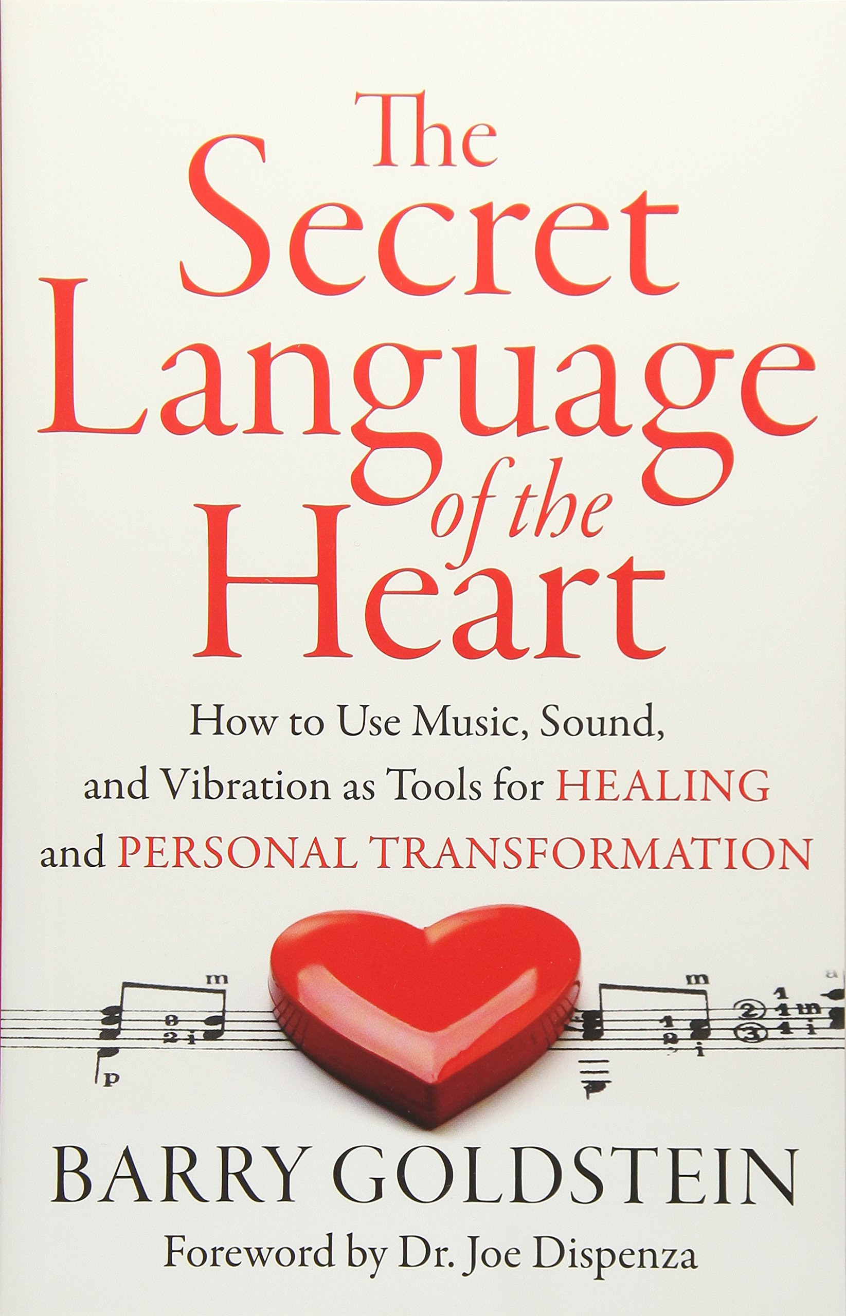 ecbfc043 The Secret Language of the Heart: How to Use Music, Sound, and ...