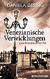 Venezianische Verwicklungen: Luca Brassonis erster Fall (Ein Luca-Brassoni-Krimi, Band 1)