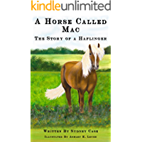 A Horse Called Mac: The Story of a Haflinger (The Mac and Rusty Series Book 1)
