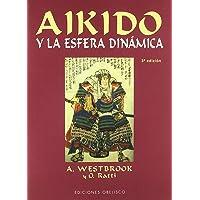 Aikido y La Esfera Dinamica (Spanish Edition)