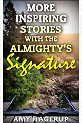 More Inspiring Stories with the Almighty's Signature Kindle Edition