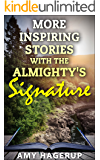 More Inspiring Stories with the Almighty's Signature