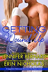 Getting Wound Up: A Sapphire Falls/ Love Between the Bases novel Kindle Edition