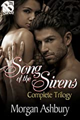 Song of the Sirens Complete Trilogy [Box Set] (Siren Publishing Everlasting Classic)