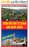 From Britain to Spain and Back Again: One English Family's Ultimately Uplifting Experience