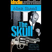 The Skull: Informers, Hit Men and Australia's Toughest Cop