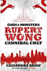 Rupert Wong, Cannibal Chef (Gods and Monsters: Rupert Wong Book 1) Kindle Edition
