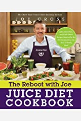 The Reboot with Joe Juice Diet Cookbook: Juice, Smoothie, and Plant-based Recipes Inspired by the Hit Documentary Fat, Sick, and Nearly Dead Kindle Edition