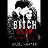 Bitch Slap (White Horse Book 2)