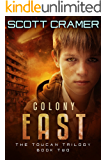 Colony East (The Toucan Trilogy, Book 2)