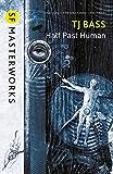 Half Past Human (S.F. MASTERWORKS)
