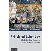 Principled Labor Law: U.S. Labor Law through a Latin American Method (English Edition)