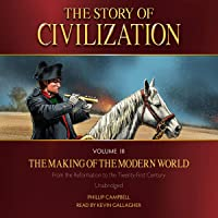 The Story of Civilization, Volume III The Making of the Modern World