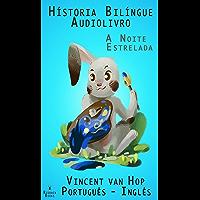 Hístoria Bilíngue - Audiolivro (Português - Inglês) A Noite Estrelada
