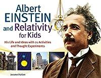 Albert Einstein And Relativity For Kids: His Life