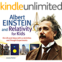Albert Einstein and Relativity for Kids: His Life and Ideas with 21 Activities and Thought Experiments (For Kids series) (English Edition)