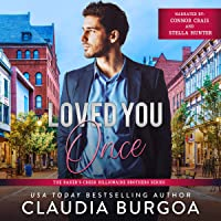 Loved You Once: The Baker's Creek Billionaire Brothers, Book 1