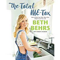 The Total ME-Tox: How to Ditch Your Diet, Move Your Body & Love Your Life (English Edition)