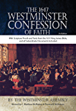 The 1647 Westminster Confession of Faith With Scripture Proofs and Texts from the 1611 King James Bible, and all Subordinate Documents Included