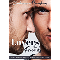 Lovers And Friends: Gay Best Friend Romance Collection (English Edition)