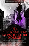 70+ SUPERNATURAL TALES OF GOTHIC HORROR: Uncle Silas, Carmilla, In a Glass Darkly, Madam Crowl's Ghost, The House by the Churchyard, Ghost Stories of an ... Horror and Suspense - ALL in one Volume