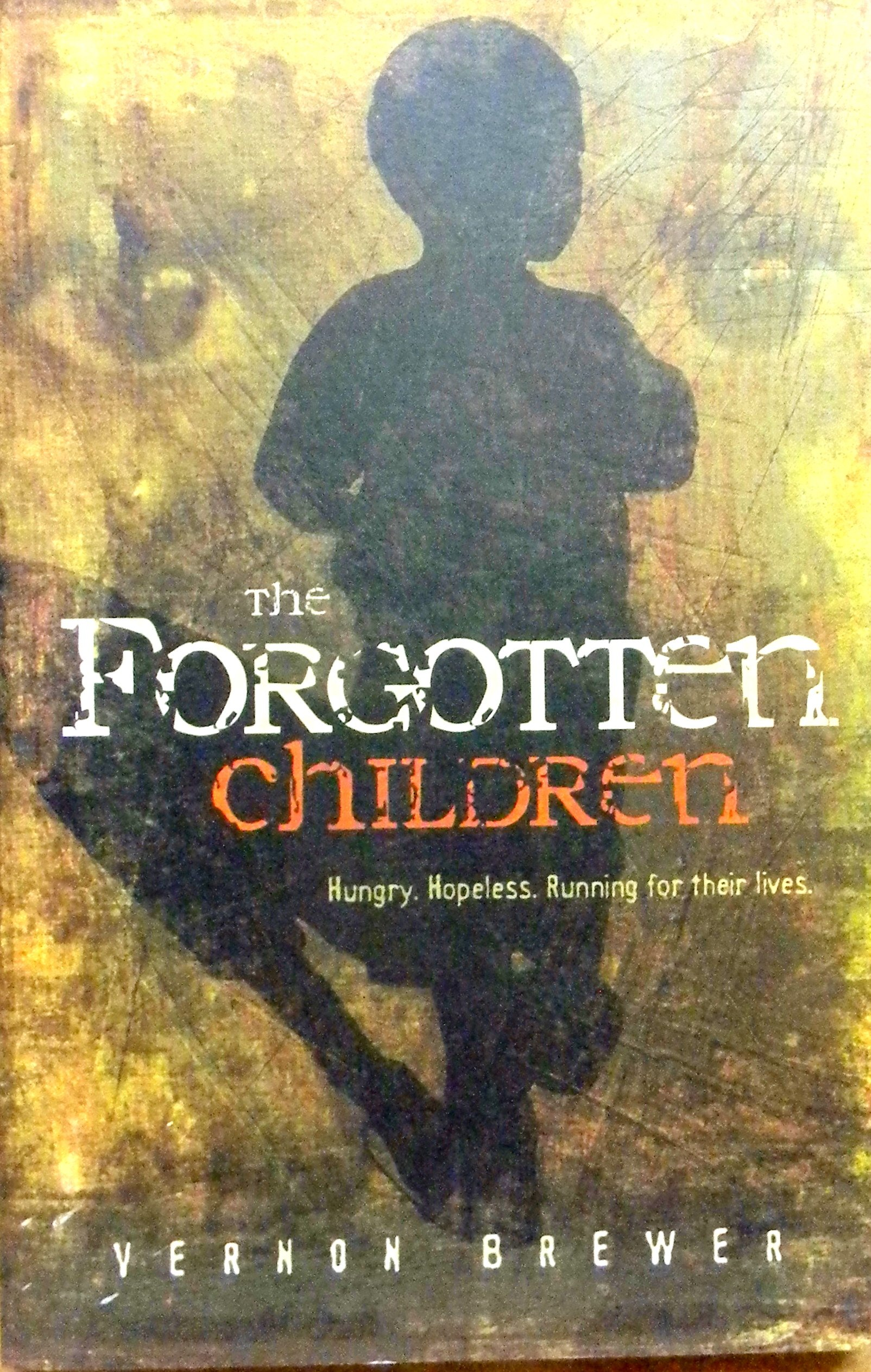 Download The Forgotten Children: Hungry, Hopeless, Running for Their Lives pdf