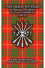 The Erracht Feud: Internal divisions in Clan Cameron 1567-77 Kindle Edition