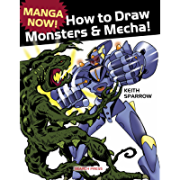 Manga Now! How to Draw Monsters and Mecha (English Edition)