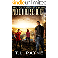 No Other Choice: A Post Apocalyptic EMP Survival Thriller (Fall of Houston Book 2)