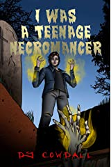 I Was A Teenage Necromancer (English Edition) eBook Kindle