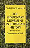 Missionary Movement in Christian History: Studies in the Transmission of Faith