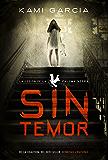 Sin temor (Literatura Juvenil (A Partir De 12 Años) - Narrativa Juvenil)