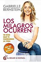 Los milagros ocurren: 40 días que te cambiaran la vida (Spanish Edition) Kindle Edition