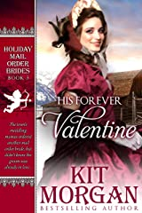 His Forever Valentine (Holiday Mail Order Brides Book 3) Kindle Edition