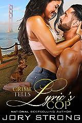 Lyric's Cop (Crime Tells Book 1) Kindle Edition