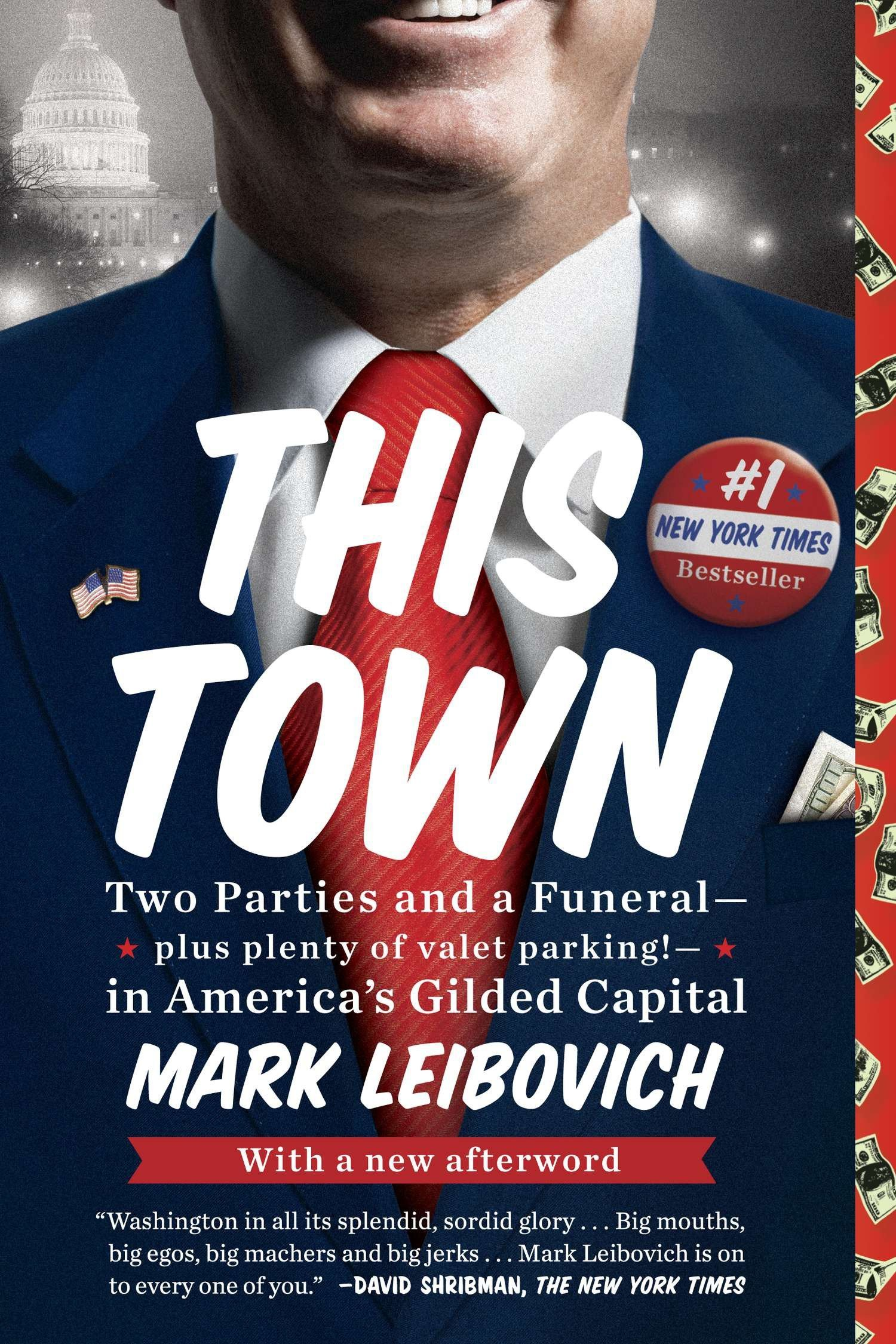 Read Online This Town: Two Parties and a Funeral-Plus, Plenty of Valet Parking!-in America's Gilded Capital pdf epub