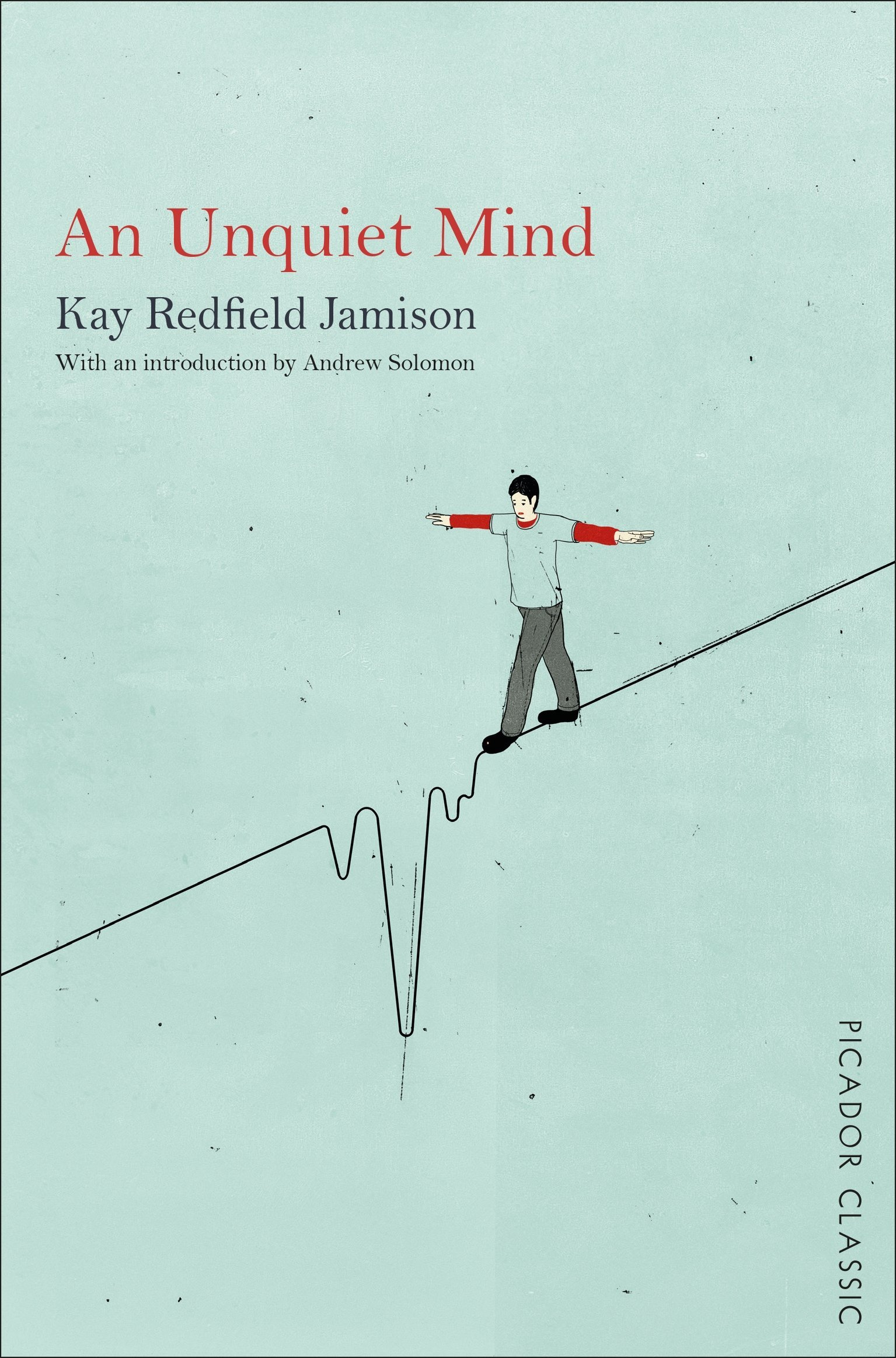 An Unquiet Mind: Picador Classic by Kay Redfield Jamison (1-Jan-2015)  Paperback: Amazon.com: Books