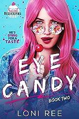 Eye Candy (Sweet Beginnings Book 2) Kindle Edition