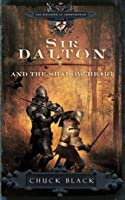 Sir Dalton And The Shadow Heart (The Knights Of