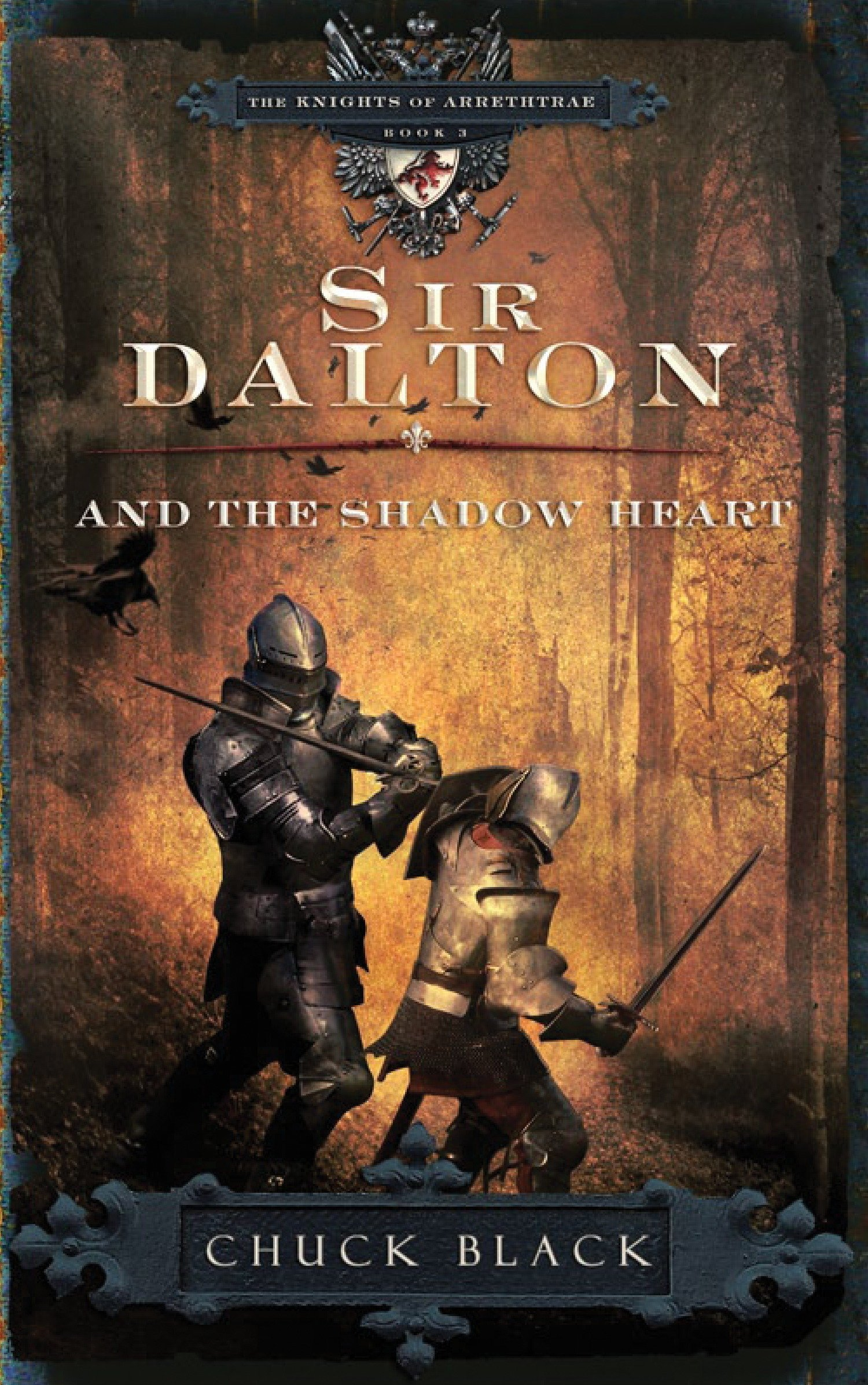 Sir Dalton and the Shadow Heart (The Knights of Arrethtrae)