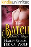 Batch (Paranormal Shapeshifter Romance) (Desired by a Dragon Book 2)